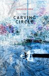 The Carving Circle (The Humours Quartet)