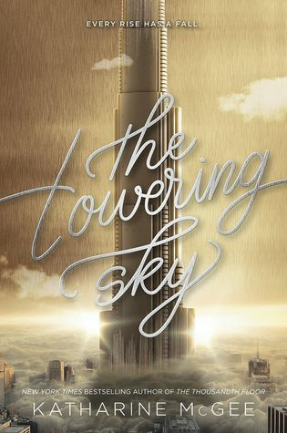 The Towering Sky (The Thousandth Floor #3) by Katharine McGee