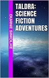 Taldra: Science Fiction Adventures