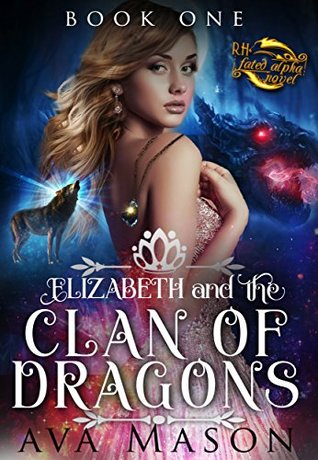 Elizabeth and the Clan of Dragons (RH Fated Alpha, #1)