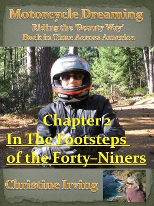 Motorcycle Dreaming - Riding the 'Beauty Way' - Chapter 02 - In The Footsteps of the Forty–Niners