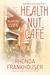 Health Nut Cafe by Rhonda Frankhouser