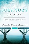 A Survivor's Journey by Natasha Simone Alexenko