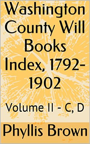washington-county-will-books-index-1792-1902-volume-ii-c-d