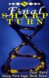 Final Sharp Turn by Faye Byrd