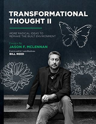 Transformational Thought II: More Radical Ideas to Remake the Built Environment