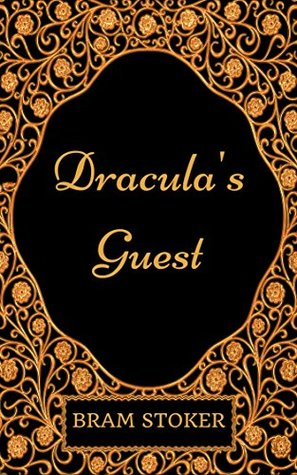 Dracula's Guest: By Bram Stoker - Illustrated