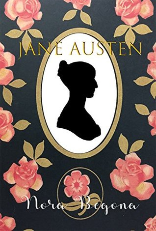 Jane Austen: HER LIFE A Biography of a beloved Author