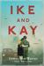 Ike and Kay by James MacManus