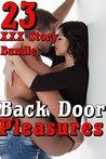 Back Door Pleasures (23 XXX Story Bundle)