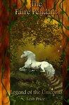 The Faire Pendant: Legend of the Unicorns (The Faire Pendant Series) (Volume 3)