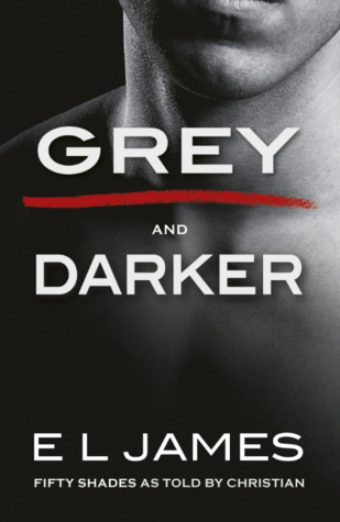 Grey and Darker (Fifty Shades as Told by Christian #1-2)