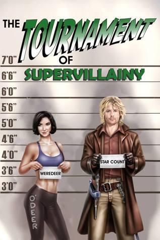 The Tournament of Supervillainy  (The Supervillainy Saga, #5)