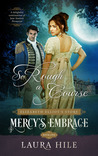 So Rough a Course (Mercy's Embrace #1)