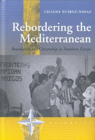 Rebordering the Mediterranean: Boundaries and Citizenship in Southern Europe