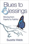 Blues to Blessings: Moving from Fearful to Faithful