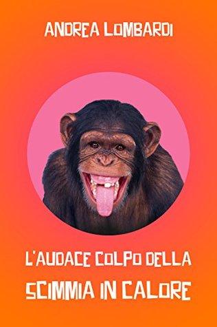 L'audace colpo della scimmia innamorata