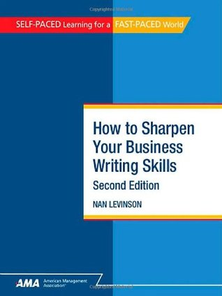 How to Sharpen Your Business Writing Skills (Self Paced Learning for a Fast Paced World)