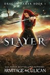 Slayer (Dragon Tamer, #1)