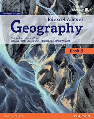 Edexcel GCE Geography Y2 A Level Student Book (Edexcel Geography A Level 2016)