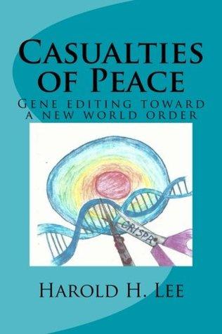 Casualties of Peace: Gene editing toward a new world order