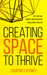 Creating Space to Thrive by Courtney Kenney