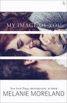 My Image of You by Melanie Moreland
