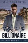 Falling for the Billionaire (A Clean Billionaire Romance, #4)