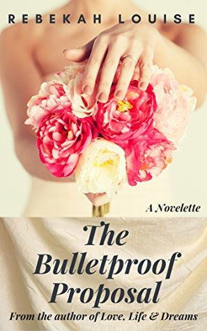 The Bulletproof Proposal: A Novelette