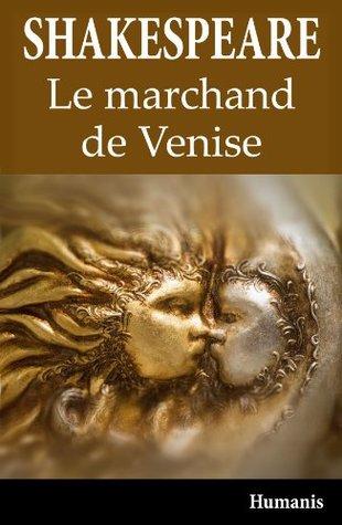 Le marchand de Venise (augmenté, annoté et illustré) (Shakespeare t. 2)