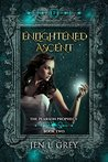 Enlightened Ascent by Jen L. Grey