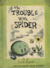 The Trouble With Spider