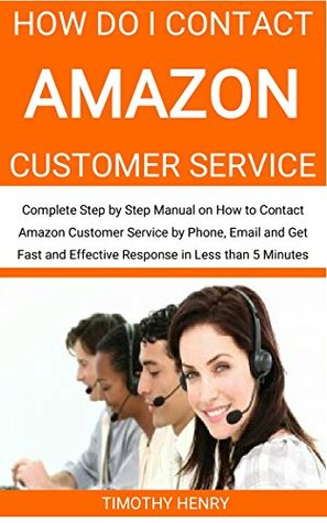 How do i Contact Amazon Customer Service: Complete Step by Step Manual on How to Contact Amazon Customer Service by Phone, Email and Get Fast and Effective Response in Less than 5 Minutes