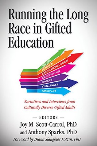 Running the Long Race in Gifted Education: Narratives and Interviews from Culturally Diverse Gifted Adults