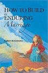 How to Build an Enduring Marriage by Karen Budzinski