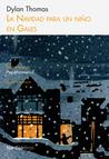 La Navidad para un niño en Gales by Dylan Thomas