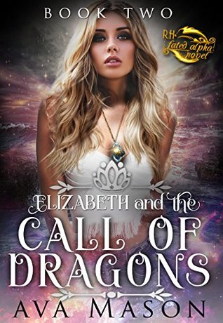 Elizabeth and the Call of Dragons (RH Fated Alpha, #2)