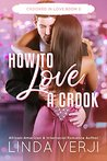 How To Love A Crook (Crooked In Love Book 2)