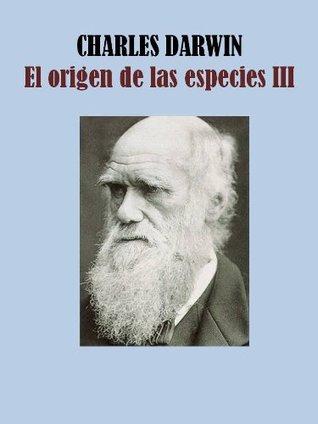 El Origen de las Especies III