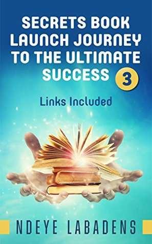 Secrets Book Launch Journey to the Ultimate Success by Ndeye Labadens