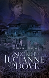 The Secret of Lucianne Dove (Mickey McCoy #1)