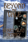 Beyond the Vale by Kerry Alan Denney