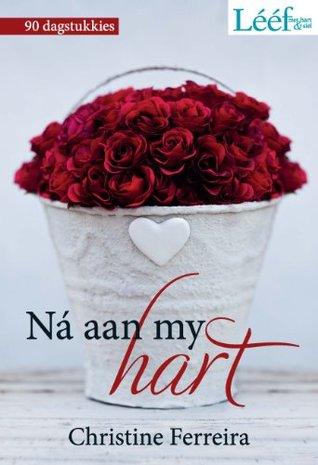 Ná aan my hart