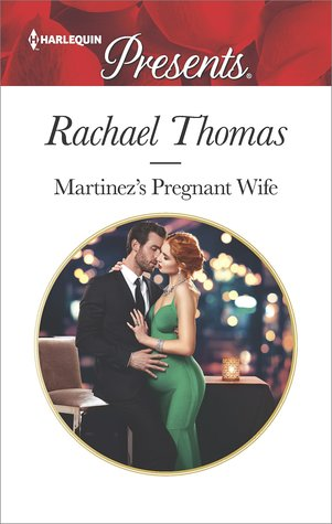 Martinez's Pregnant Wife by Rachael Thomas