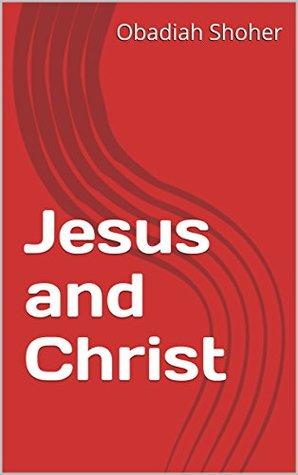Jesus and Christ