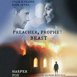 Audio Book Review: Preacher, Prophet, Beast (Tyack & Frayne #7) by Harper Fox (Author) & Tim Gilbert (Narrator)