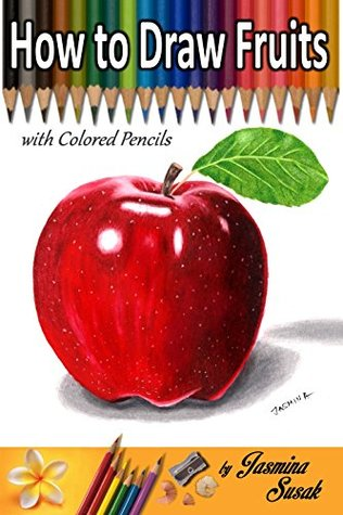 How To Draw Fruits With Colored Pencils By Jasmina Susak