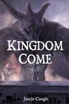 Kingdom Come by Justin Coogle