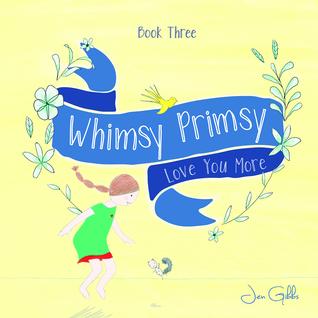 whimsy-primsy-love-you-more