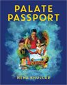 Palate Passport by Neha Khullar